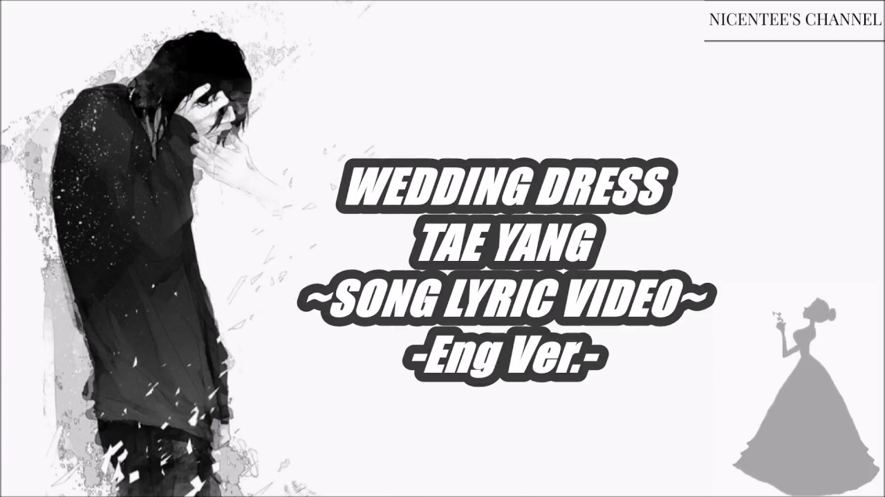Wedding Dress Taeyang Eng Ver Lyrics