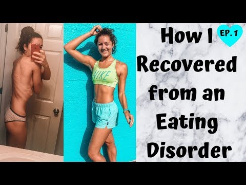 How I Recovered from Bulimia | ED Recovery Series | | Ep  1