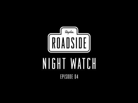 Rapha Roadside | Episode 04 Night watch