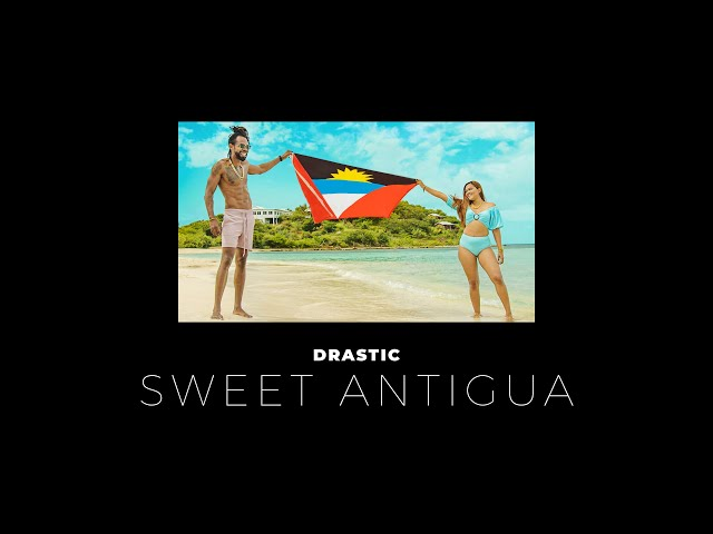 Drastic - Sweet Antigua (Official Music Video)