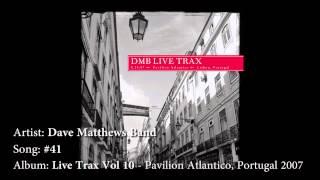Dave Matthews Band - #41 - Live Trax vol 10, Portugal 2007