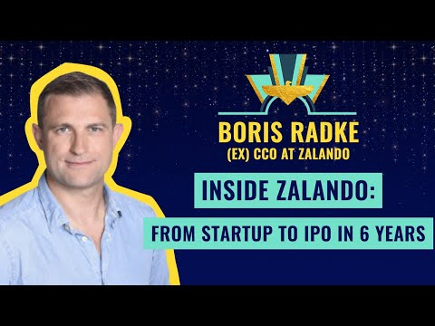 """Inside Zalando: From Startup to IPO in 6 years"" 🔥 by Boris Radke, CCO"