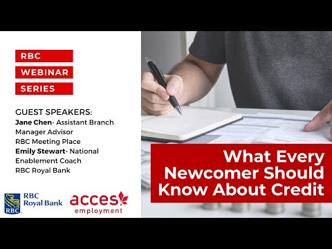 RBC Royal Bank Webinar | What Every Newcomer Should Know About Credit