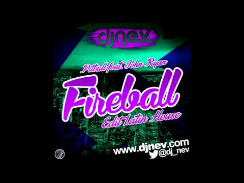 Pitbull Ft. John Ryan - Fireball (Dj Nev Edit Latin House)