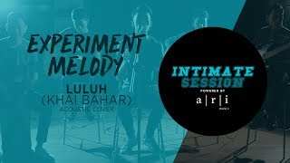 #INTIMATESESSION - Luluh (Acoustic Cover) - Experiment Melody (Malaysia)