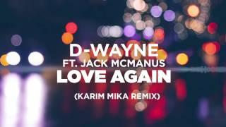D-wayne ft. Jack McManus – Love Again (Karim Mika Remix)