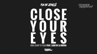 Run the Jewels - Close Your Eyes (And Count to Fuck) [Feat. Zack De La Rocha]