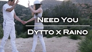 Need You | Dytto x RainO