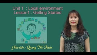 Unit1: Local environment   -   Lesson1 : Getting Started - Tiếng Anh 9