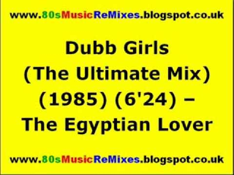 Dubb Girls (The Ultimate Mix) - The Egyptian Lover | 80s Club Mixes | 80s Electro Classics