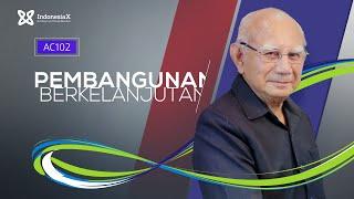 IndonesiaX AC102 Sustainable Development Intro Video