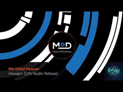 We Killed Hannah - Hexogen [DSV Audio Release]