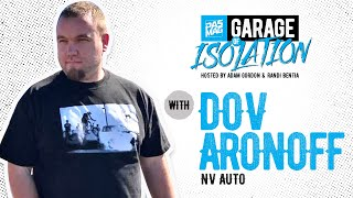 PASMAG Garage of Isolation with Dov Aronoff of NV Auto