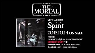 THE MORTAL / 10/14発売【Spirit】 先行試聴「CITIES IN DUST」