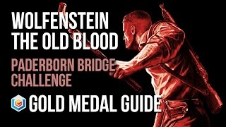 Wolfenstein The Old Blood Paderborn Bridge Challenge Gold Medal Guide (Combat Master)