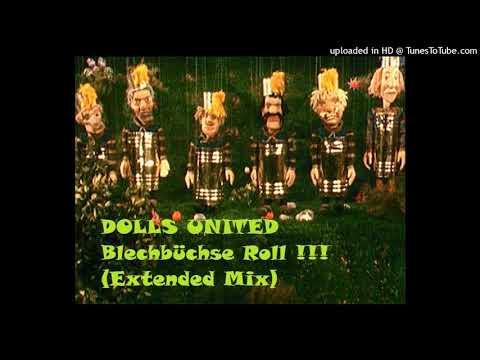 Dolls United feat Blechbüchsenarmee  Blechbüchse Roll Extended Techno Remix 1995