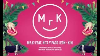 Mr.K! Feat. Nita & Paco León - KIKI (Extended Version)