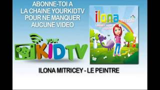 Ilona Mitrecey   Le peintre   YourKidTv360p H 264 AAC