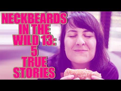 NECKBEARDS IN THE WILD 13 5 TRUE TALES
