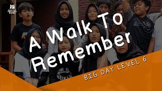 Big Day Level 6 SD Mutiara Bunda   A Walk To Remember