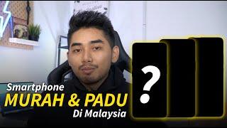 Smartphone MURAH Tapi PADU Dan Berbaloi Di Malaysia !