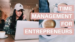 TIME MANAGEMENT FOR ENTREPRENEURS (even ones with 9-5's!)