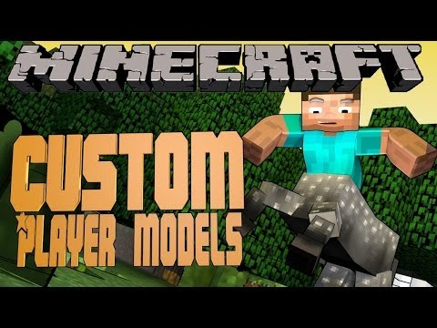 CUSTOMIZABLE PLAYER MODELS! Minecraft Mod Showcase