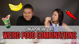 Singaporeans Try: Strange Food Combinations | EP 46