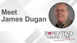 James Dugan - Homestead Funding Corp.