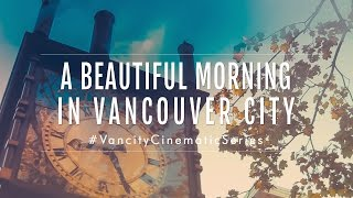 Canon T3i/600D Short Film | Vancouver Cinematic Morning