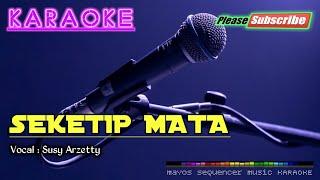 Seketip Mata -Susy Arzetty- KARAOKE