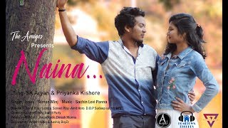 Naina - New Nagpuri Romantic Video || The Amigos Production|| Hometown Records 2018