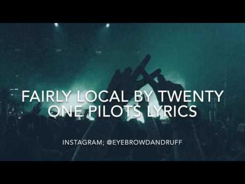 fairly local - twenty one pilots (lyrics)