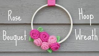 How to Crochet the Rose Bouquet Hoop Wreath