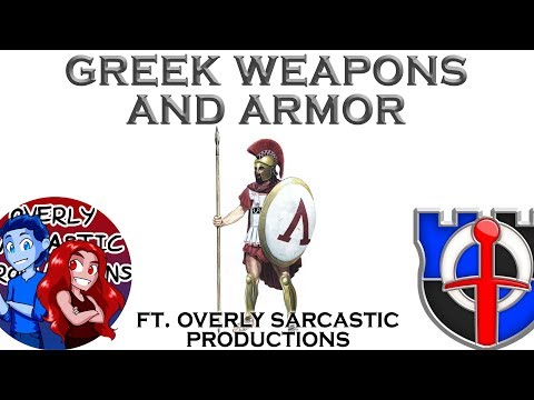Ancient Greek weapons and armor Ft. Overly Sarcastic Product