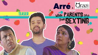When Desi Parents Catch You Sexting - Teaser | Full video out on arre.co.in