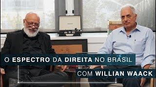 O espectro da direita no Brasil | Willian Waack