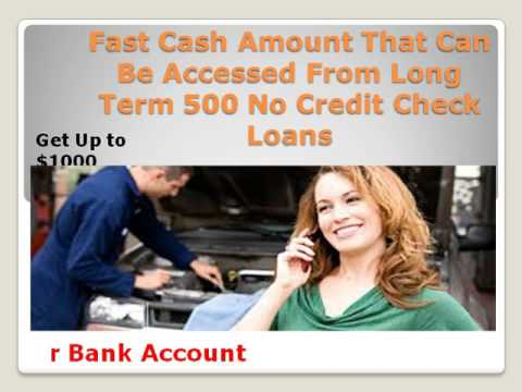 Online Financial Solution With Long Term 500 No Credit Check Loans