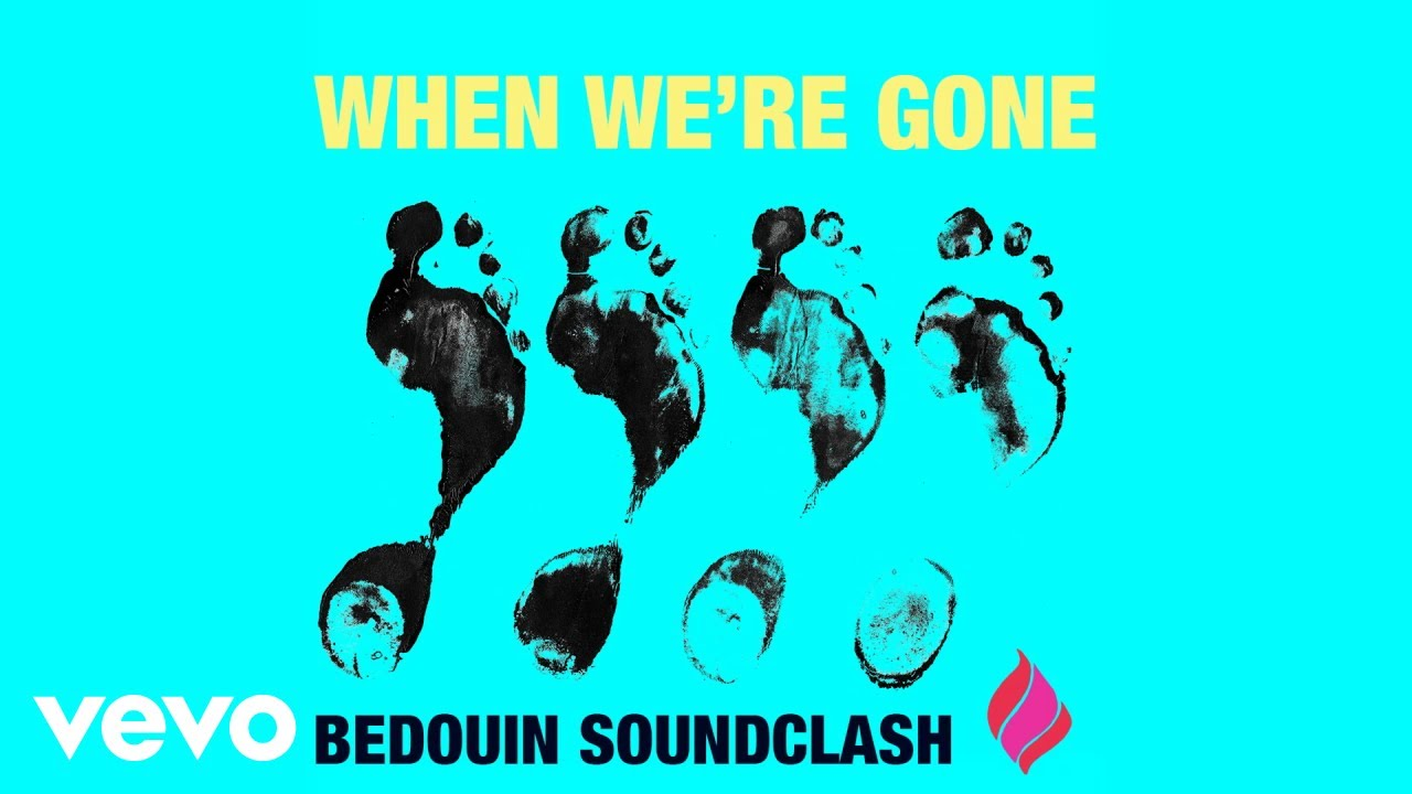 bedouin-soundclash-when-we-re-gone-audio-bedouinsoundvevo