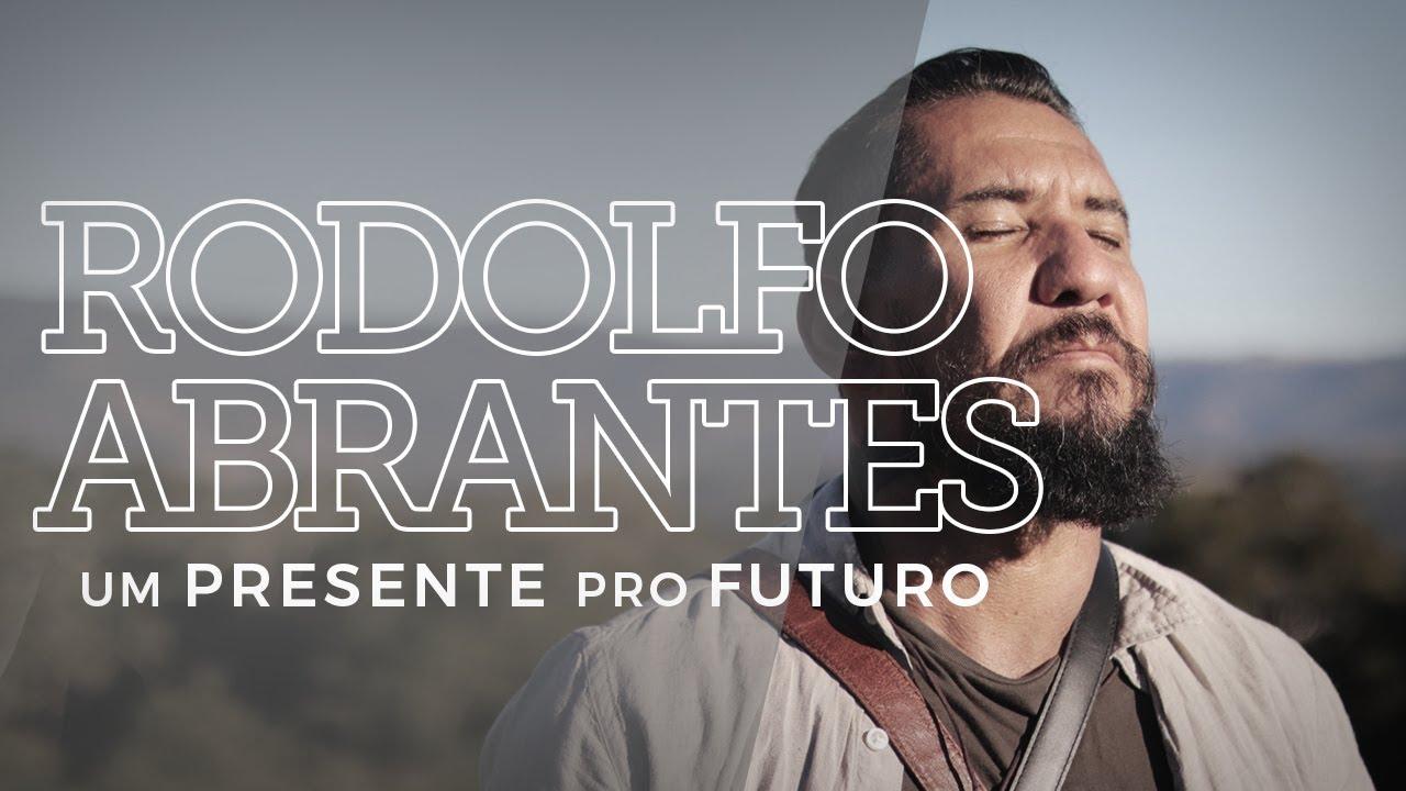Rodolfo Abrantes | Um Presente Pro Futuro (Clipe Oficial)