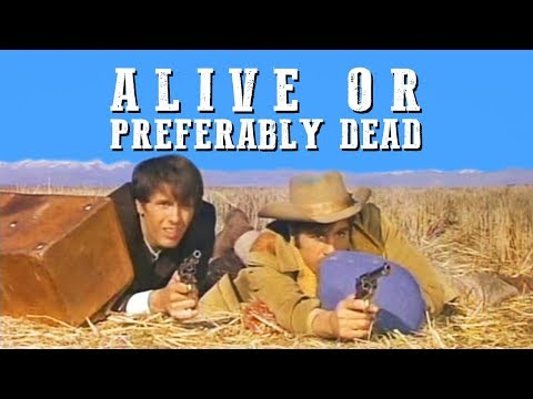 Alive or Preferably Dead | WESTERN MOVIE | English | Free Classic Full Movie