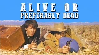 alive or Preferably Dead   WESTERN MOVIE   English   Free Classic Full Movie
