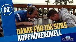KSC-Kopfhörerduell mit Roßbach & Thiede - 10k Subs Spezial!