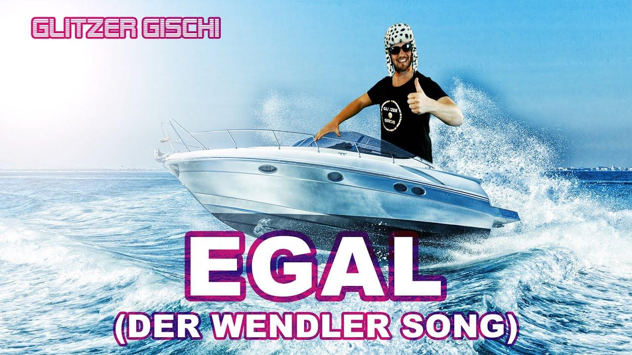 Egal Der Wendler Song Von Glitzer Gischi Youtube