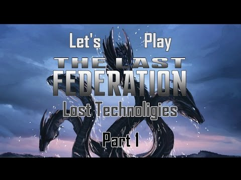 Let's Play The Last Federation: Lost Technologies Part 1 (Break Out)