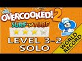 Overcooked! 2 – Surf 'n' Turf! Level 3-2 - 4-Stars World record! -  1 Player - Score: 811