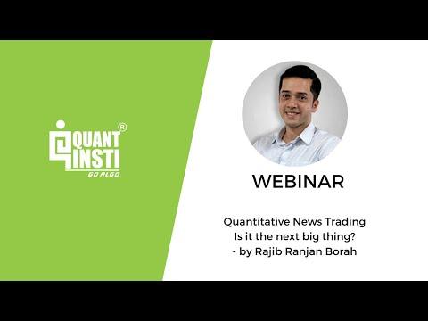 Webinar Topic: Quantitative News Trading -Is it the next big thing? - QuantInsti