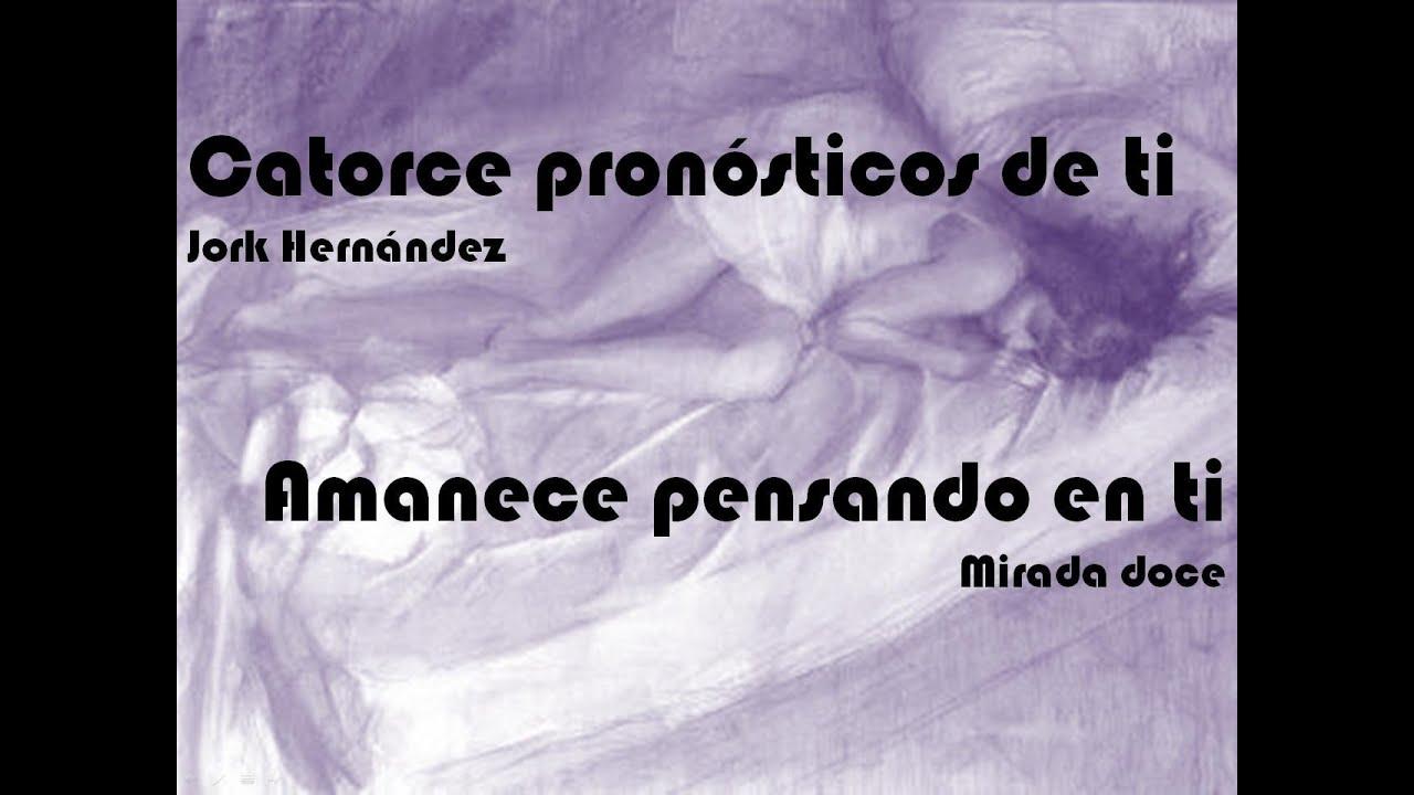 Poemas De Amor Mirada Once Amanecí Pensando En Ti Por Jork