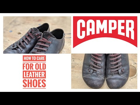 Campers Peu   How To Care For Old Leather Shoes   The Boot Guy Reviews