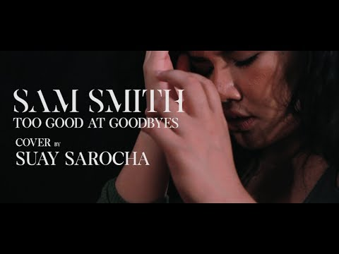 Sam Smith - Too Good At Goodbyes [Cover By Suay]
